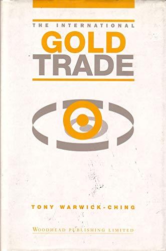 9781855730724: The International Gold Trade