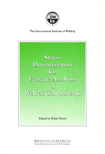 9781855732131: Stress Determination for Fatigue Analysis of Welded Components (Woodhead Publishing Series in Welding and Other Joining Technologies)