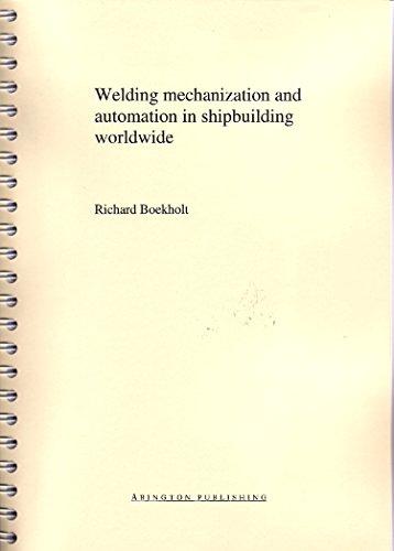 Welding Mechanisation and Automation in Shipbuilding Worldwide: R. Boekholt