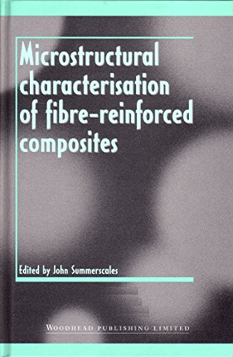 9781855732407: Microstructural Characterisation of Fibre-Reinforced Composites (Woodhead Publishing Series in Composites Science and Engineering)