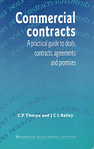 Commercial Contracts: A Practical Guide to Deals,: Chris P. Thorpe