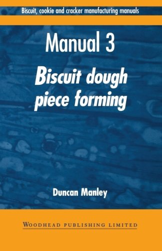 9781855732940: Biscuit, Cookie, and Cracker Manufacturing, Manual 3: Piece Forming (Woodhead Publishing Series in Food Science, Technology and Nutrition) (Volume 3)
