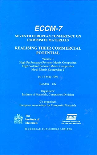 9781855733046: ECCM 7: 7Th European Conference on Composite Materials, London, UK, 1996