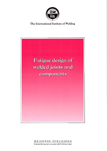 9781855733152: Fatigue Design of Welded Joints and Components, Recommendations of IIW Joint Working Group XIII - XV