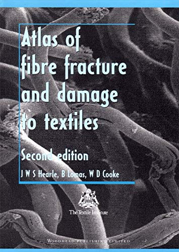 9781855733190: Atlas of fibre fracture and damage to textiles (Woodhead Publishing Series in Textiles)