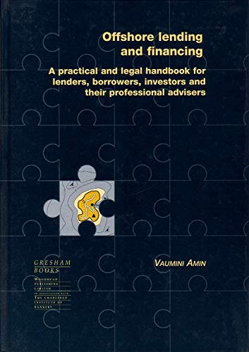 9781855733299: Offshore Lending and Financing: A Practical and Legal Handbook for Lenders, Borrowers, investors and their Professional Advisers