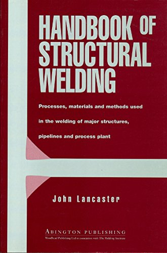 9781855733435: Handbook of Structural Welding, Processes, materials and methods used in the welding of major structures, pipelines and process plants.