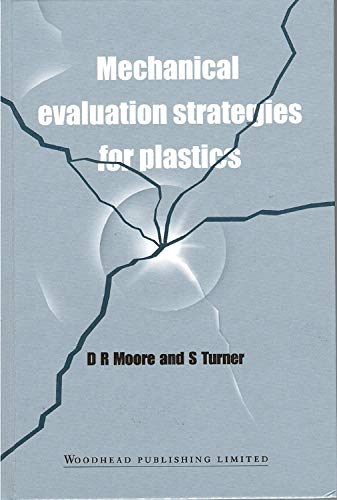Mechanical Evaluation Strategies for Plastics (185573379X) by D R Moore; S Turner