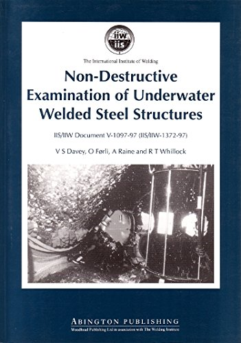 9781855734272: Non-Destructive Examination of Underwater Welded Structures (Woodhead Publishing Series in Welding and Other Joining Technologies)