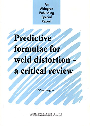 9781855734449: Predictive Formulae for Weld Distortion: A Critical Review (Woodhead Publishing Series in Welding and Other Joining Technologies)