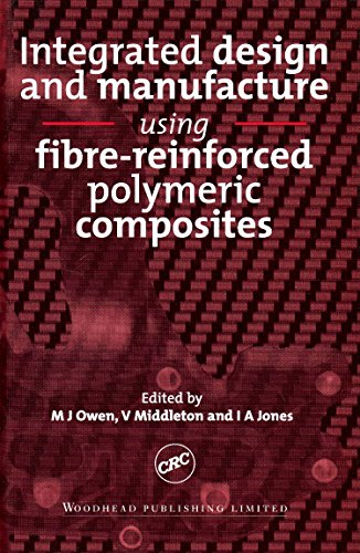 Integrated Design and Manufacture Using Fibre-Reinforced Polymeric Composites (Hardback)