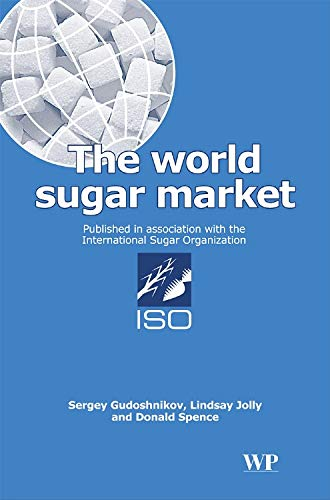 The World Sugar Market (Hardback): Sergey Gudoshnikov, Linday Jolly, Donald Spence