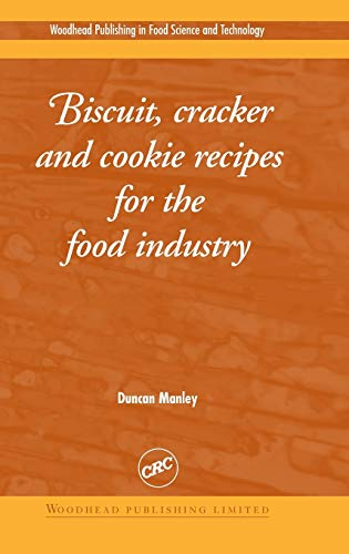 9781855735439: Biscuit, Cracker and Cookie Recipes for the Food Industry (Woodhead Publishing Series in Food Science, Technology and Nutrition)
