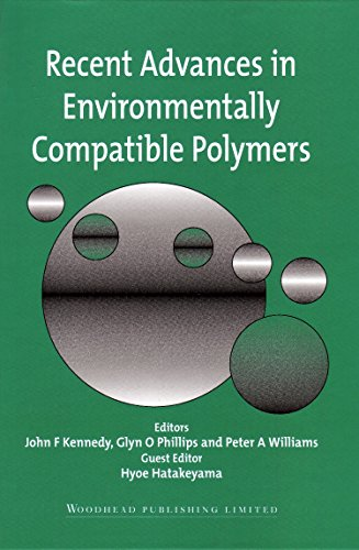 Recent Advances in Environmentally Compatible Polymers: Kennedy, John F. (editor); Phillips, G. O. ...