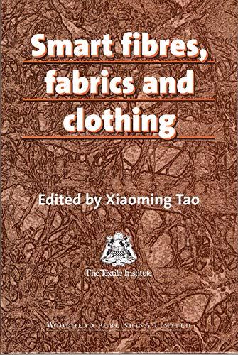 Smart Fibres, Fabrics and Clothing: Fundamentals and