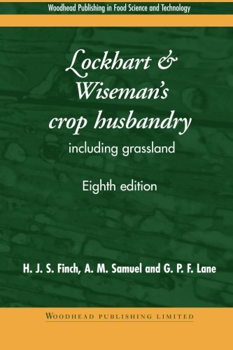 9781855735491: Lockhart and Wiseman's Crop Husbandry Including Grassland, Eighth Edition (Woodhead Publishing Series in Food Science, Technology and Nutrition)