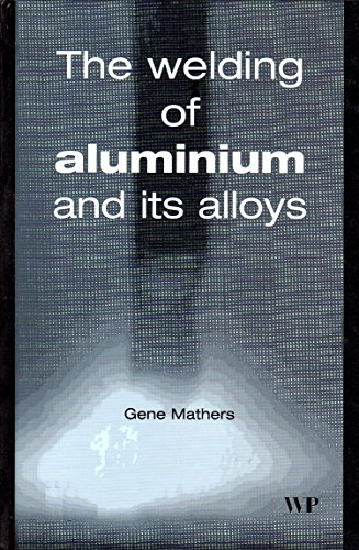 9781855735675: The Welding of Aluminium and Its Alloys (Woodhead Publishing Series in Welding and Other Joining Technologies)
