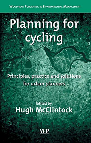 Planning for Cycling: Principles, Practice and Solutions for Urban Planners (Hardback)