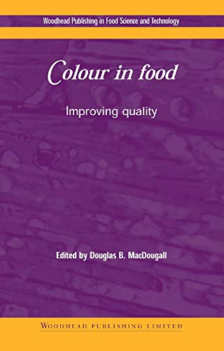 Colour in Food: Improving Quality: D. MacDougall