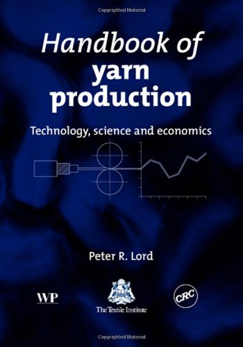9781855736962: Handbook of Yarn Production: Technology, Science and Economics (Woodhead Publishing Series in Textiles)