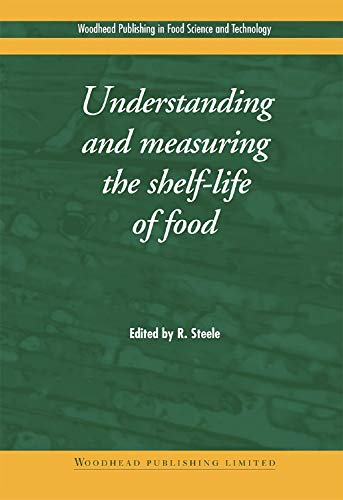 9781855737327: Understanding and Measuring the Shelf-Life of Food (Woodhead Publishing Series in Food Science, Technology and Nutrition)