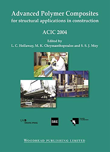 9781855737365: Advanced Polymer Composites for Structural Applications in Construction: ACIC 2004 (Woodhead Publishing Series in Civil and Structural Engineering)