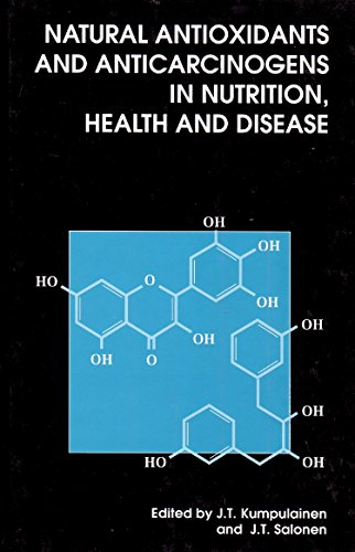 Natural Antioxidants and Anticarcinogens in Nutrition, Health and Disease (Hardback): J. T. ...