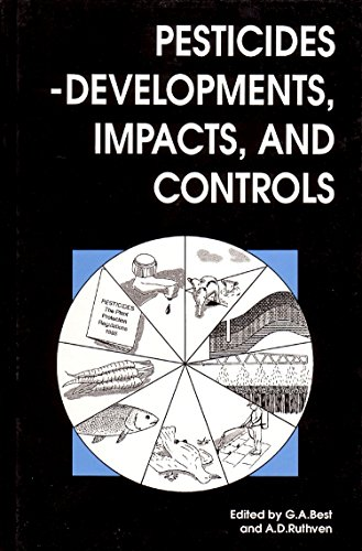 9781855738119: Pesticides: Developments, Impacts and Controls (Woodhead Publishing Series in Food Science, Technology and Nutrition)