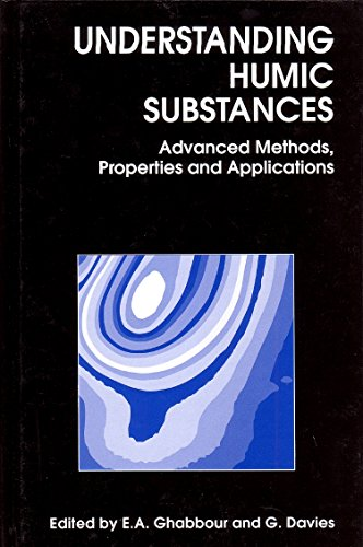 Understanding Humic Substances: Advanced Methods, Properties and Applications (Hardback)