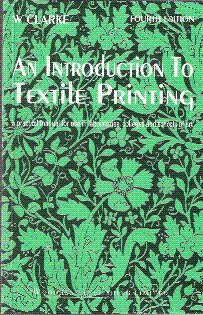 An Introduction to Textile Printing: W. Clarke