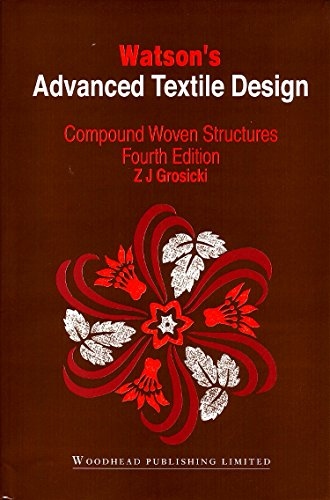 9781855739963: Watson's Advanced Textile Design: Compound Woven Structures (Woodhead Publishing Series in Textiles)