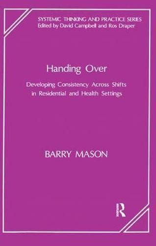 Handing Over Developing Consistency Across Shifts in Residential and Health Settings: Mason, Barry