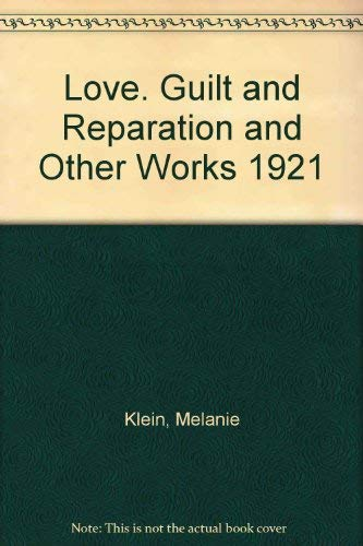 The Writings of Melanie Klein, Vol. 1: Klein, Melanie