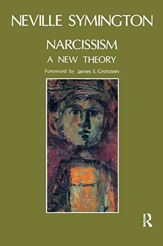 Narcissism: A New Theory: Symington, Neville