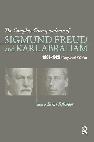 9781855750517: The Complete Correspondence of Sigmund Freud and Karl Abraham 1907-1925