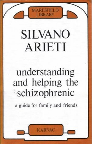 9781855750630: Understanding and Helping the Schizophrenic: A Guide for Family and Friends (Maresfield Library)