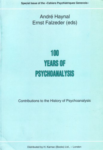 100 Years Psychoanalysis: Contributions to the History: Haynal, Andre