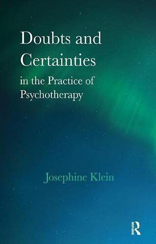 9781855751040: Doubts and Certainties in the Practice of Psychotherapy