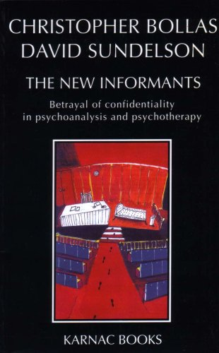 9781855751163: The New Informants: Betrayal of Confidentiality in Psychoanalysis and Psychotherapy
