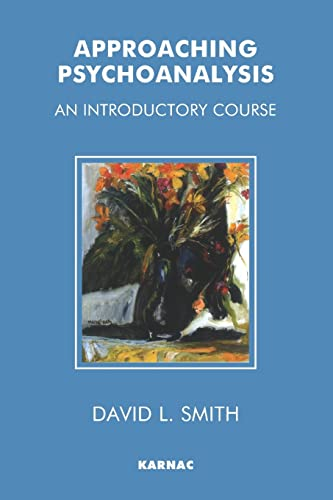 9781855751576: Approaching Psychoanalysis: An Introductory Course