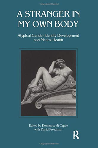 9781855751835: Stranger in My Own Body: Atypical Gender Identity Development and Mental Health