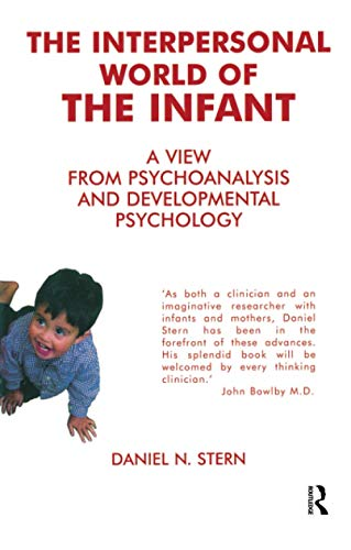 9781855752009: The Interpersonal World of the Infant: A View from Psychoanalysis and Developmental Psychology: A View from Psychoanalysis and Development Psychology