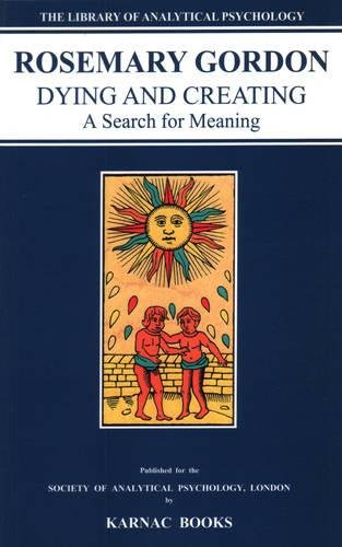 9781855752153: Dying & Creating: A Search for Meaning (Library of Analytical Psychology)