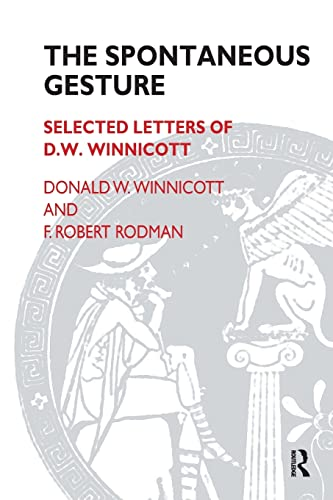 The Spontaneous Gesture Selected Letters of D.W. Winnicott