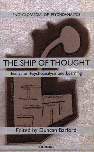 Ship of Thought: Essays on Psychoanalysis and Learning (Encyclopaedia of psychoanalysis Vol. 4)
