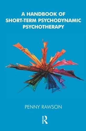 A Handbook of Short-Term Psychodynamic Psychotherapy: Rawson, Penny