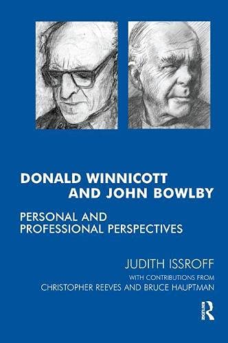 9781855753082: Donald Winnicott and John Bowlby: Personal and Professional Perspectives
