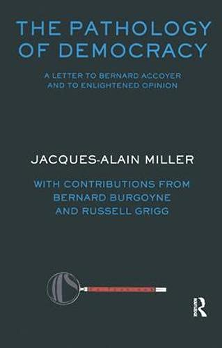 9781855753372: The Pathology of Democracy: A Letter to Bernard Accoyer and to Enlightened Opinion (Ex-Tensions Series for Journal of Lacanian Studies)