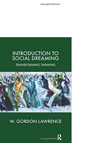 9781855753426: Introduction to Social Dreaming: Transforming Thinking (Forensic Psychotherapy Monograph Series)