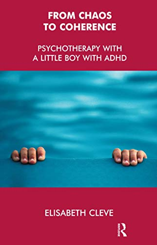 9781855753457: From Chaos to Coherence: Psychotherapy with a Little Boy with ADHD